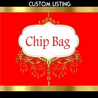 CUSTOM LISTING FOR CHIP BAG